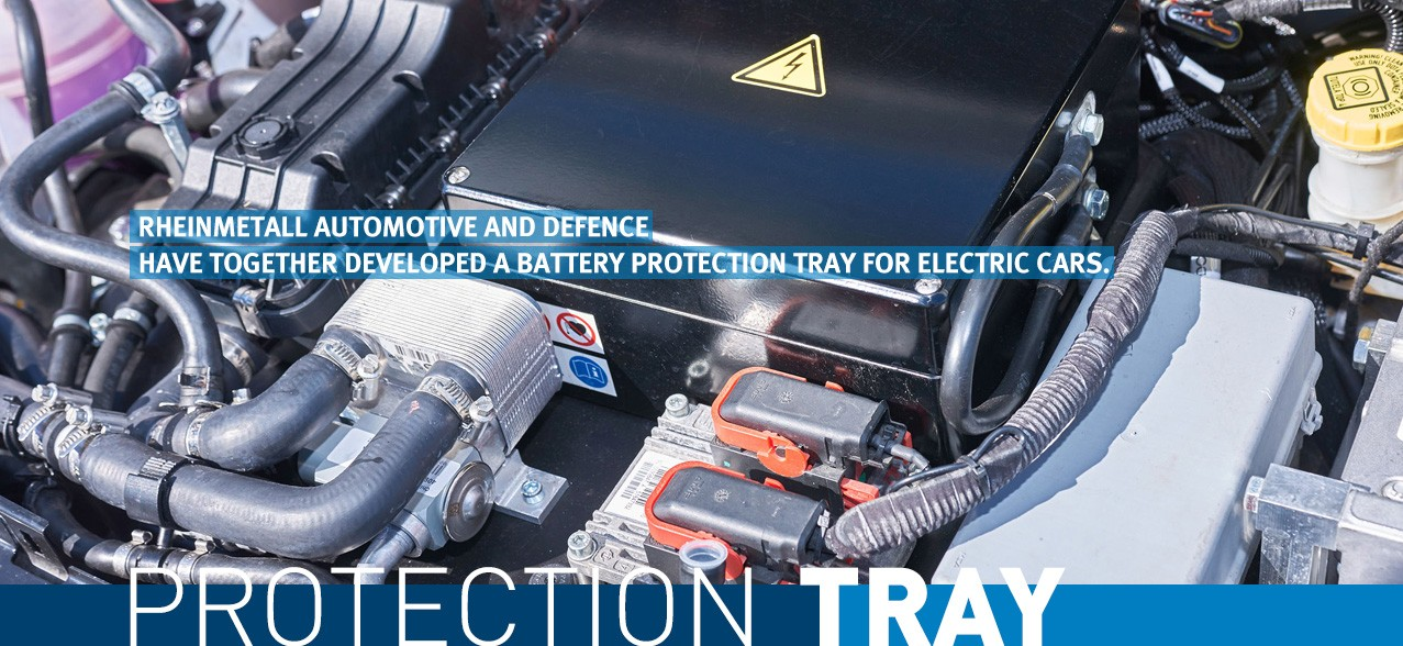Protection tray: Rheinmetall Automotive and Defence have together developed a battery protection tray for electric cars.