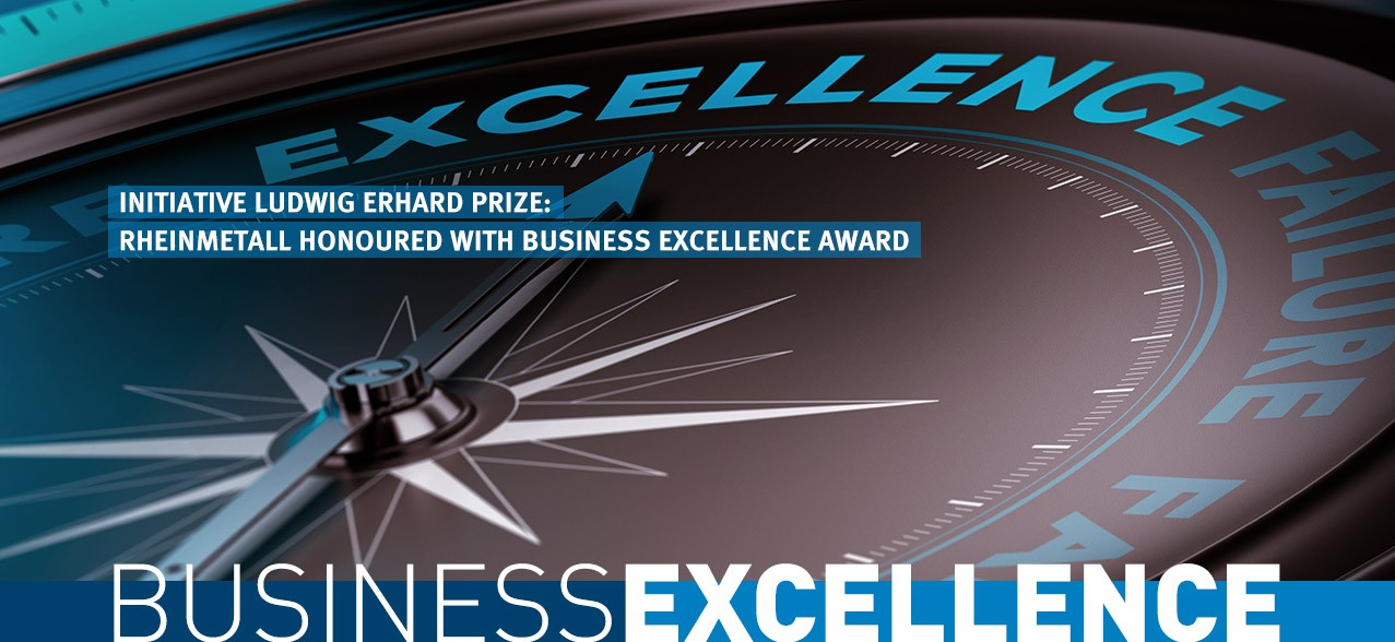 Business Excellence: Initiative Ludwig Erhard Prize: Rheinmetall honoured with Business Excellence Award
